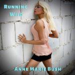 Running Wild Single by Anne Marie Bush